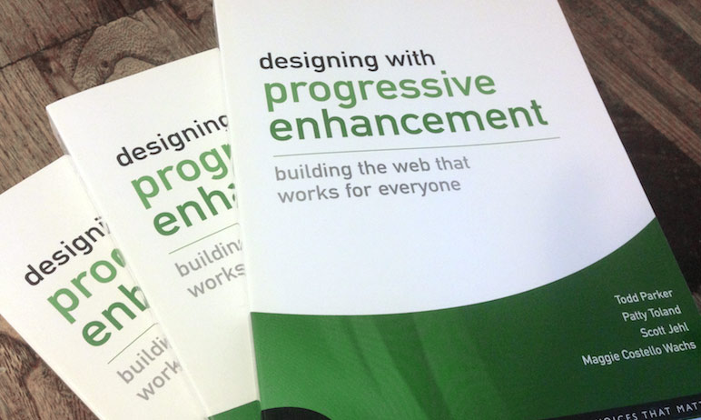 Designing with Progressive Enhancement